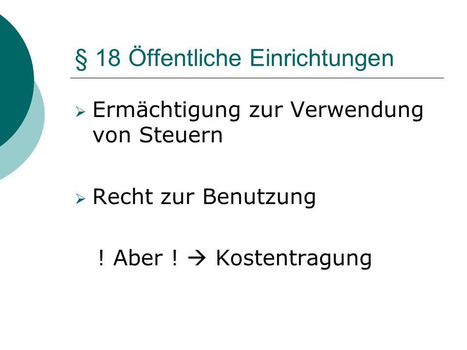 § 18 Öffentliche Einrichtungen