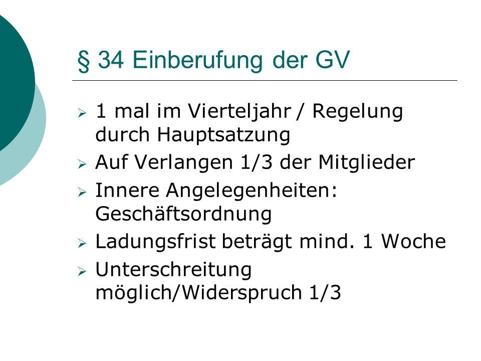 § 34 Einberufung der GV 1 mal im Vierteljahr / Regelung durch Hauptsatzung. Auf Verlangen 1/3 der Mitglieder.