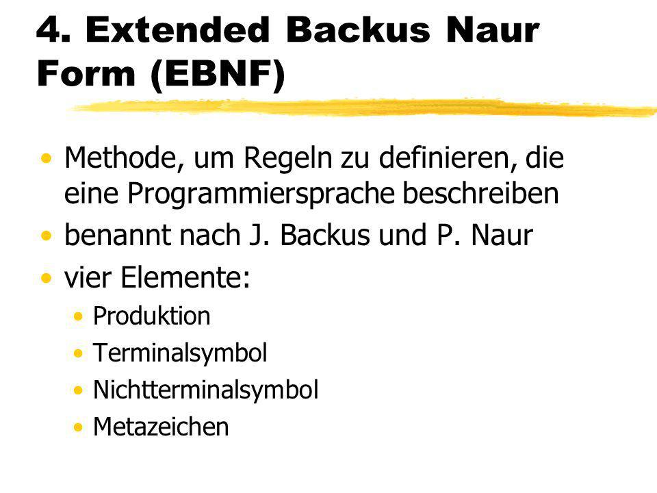 4. Extended Backus Naur Form (EBNF)