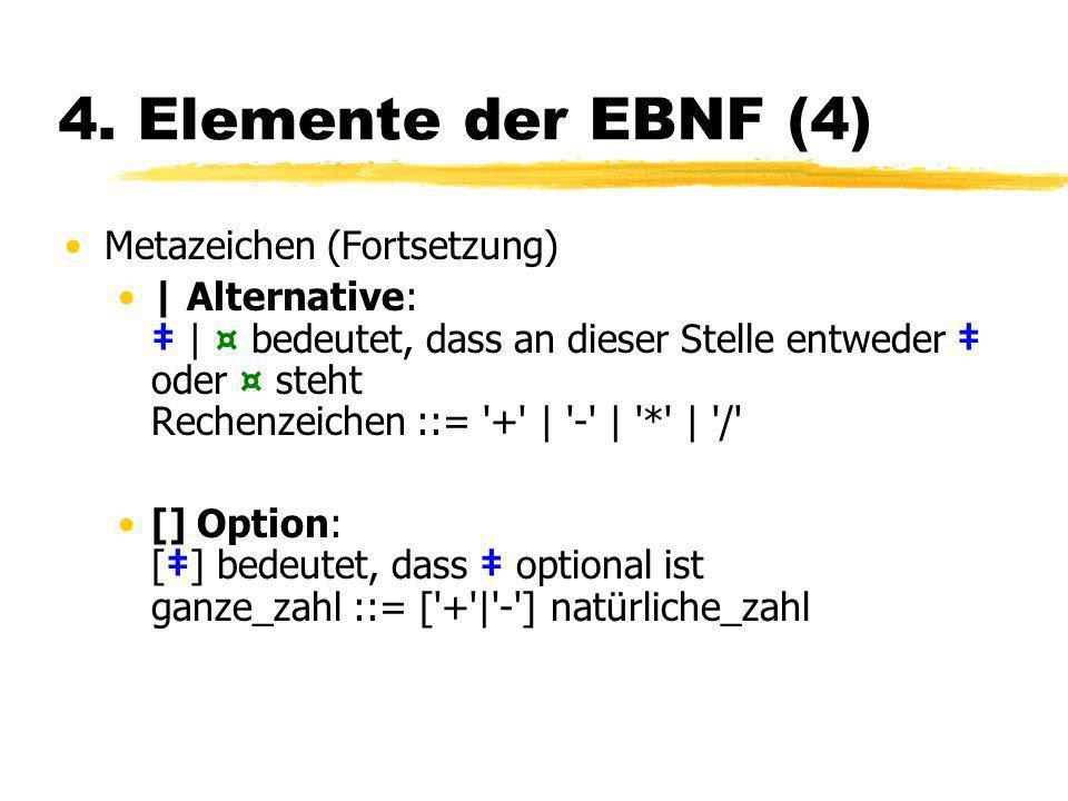 4. Elemente der EBNF (4) Metazeichen (Fortsetzung)
