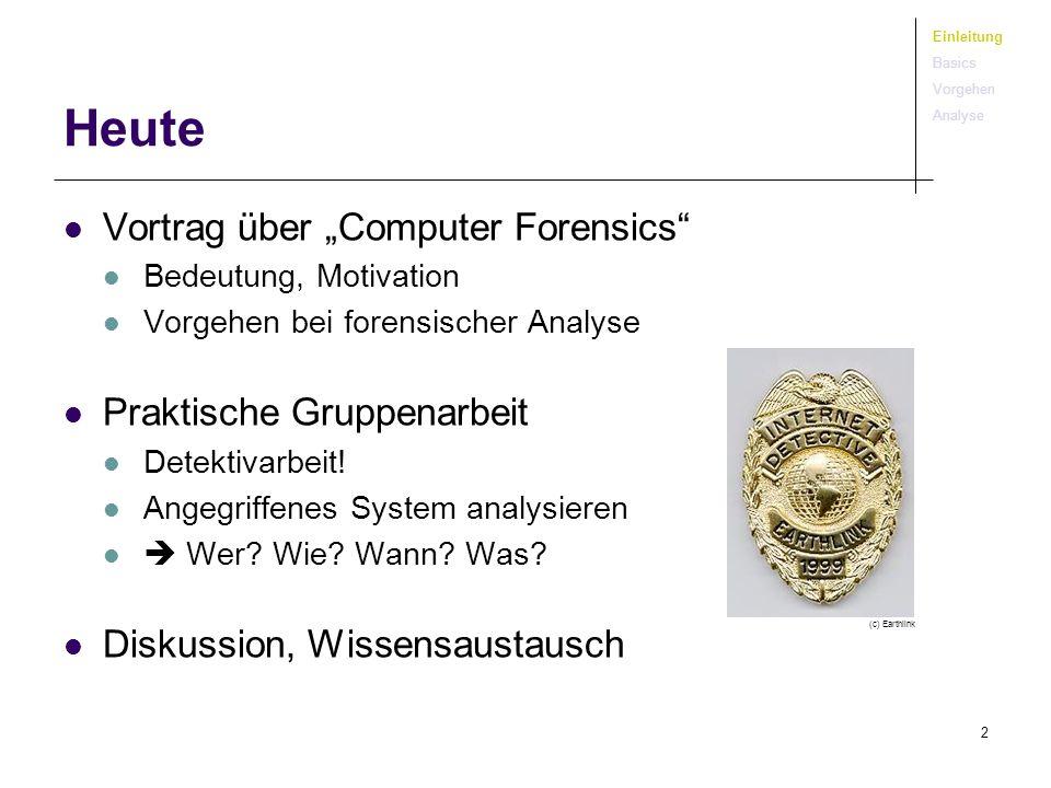 """Heute Vortrag über """"Computer Forensics Praktische Gruppenarbeit"""