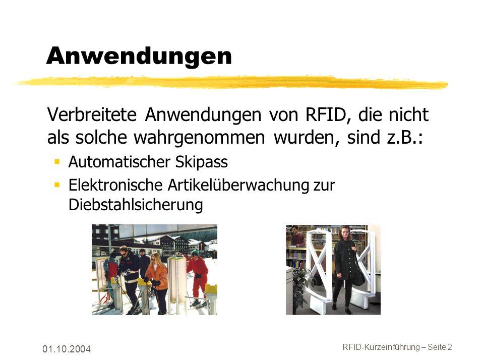 Anwendungen Verbreitete Anwendungen von RFID, die nicht als solche wahrgenommen wurden, sind z.B.: Automatischer Skipass.
