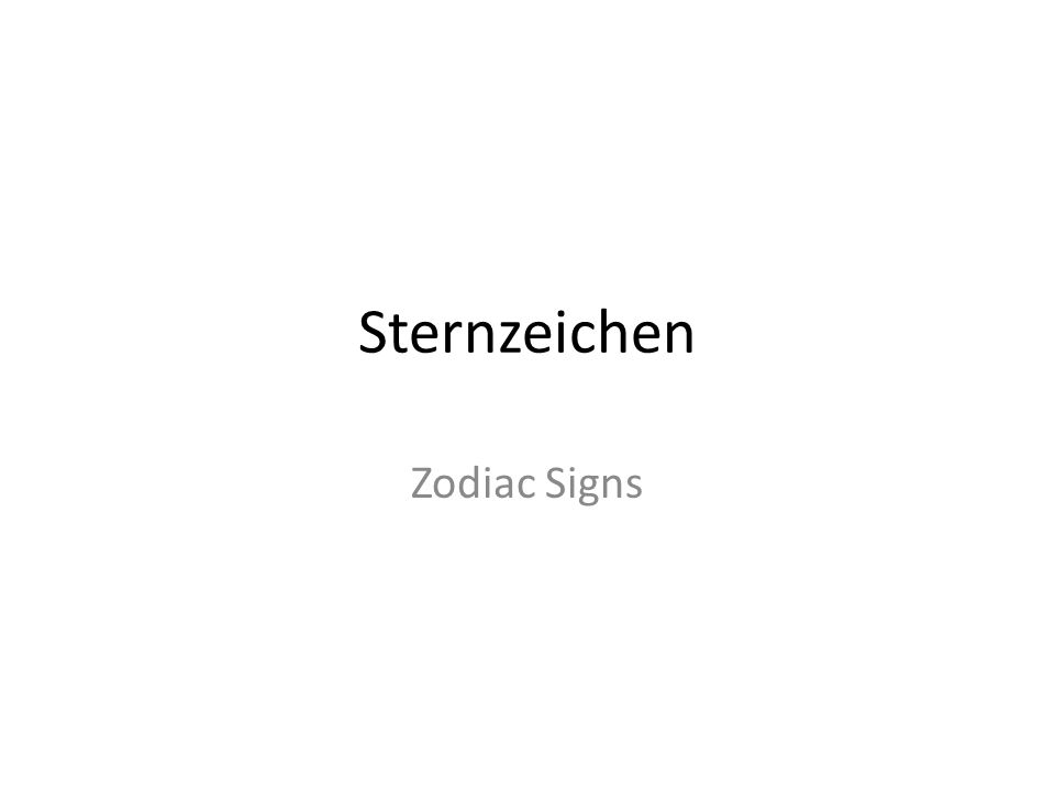 sternzeichen zodiac signs ppt video online herunterladen. Black Bedroom Furniture Sets. Home Design Ideas