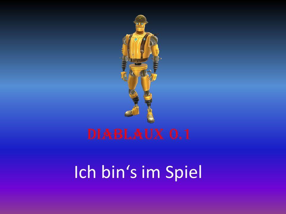 Ich bin's im Spiel Diablaux 0.1