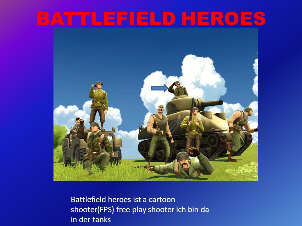 BATTLEFIELD HEROES Battlefield heroes ist a cartoon shooter(FPS) free play shooter ich bin da in der tanks.