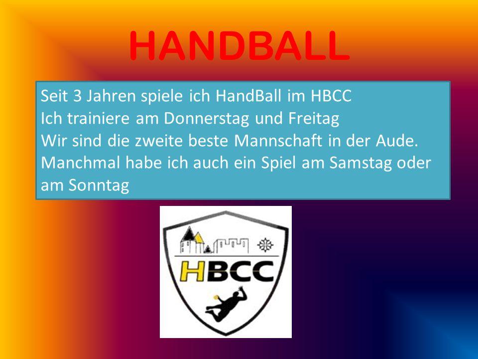 HANDBALL Seit 3 Jahren spiele ich HandBall im HBCC