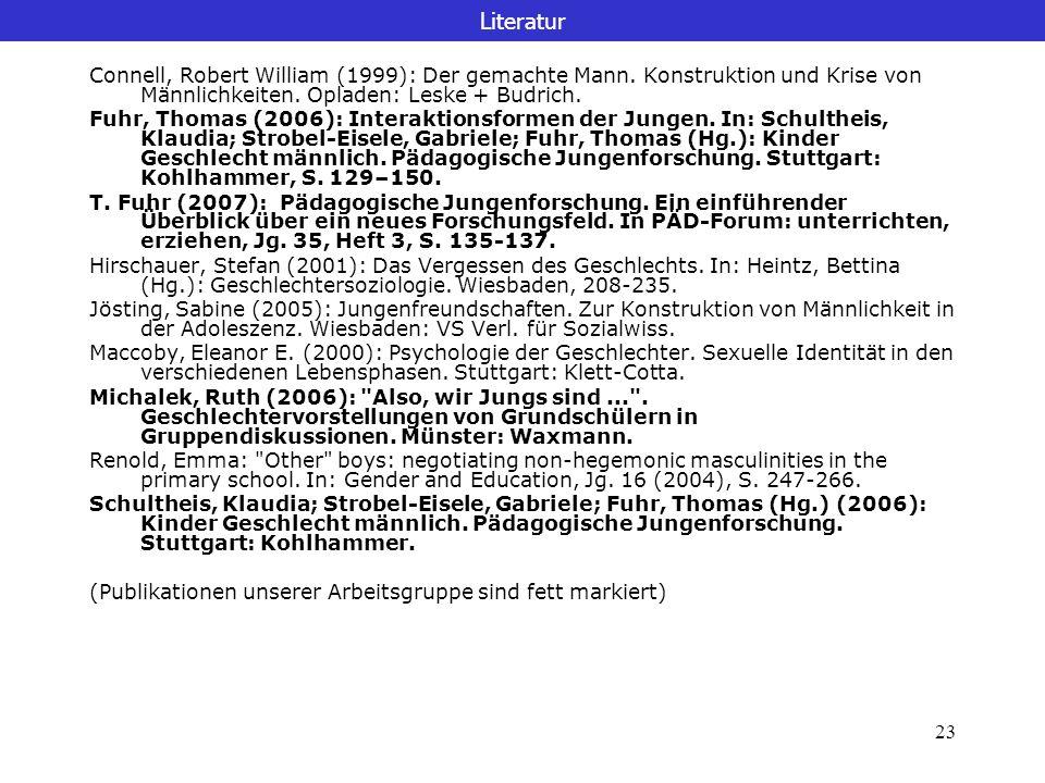 Literatur Connell, Robert William (1999): Der gemachte Mann. Konstruktion und Krise von Männlichkeiten. Opladen: Leske + Budrich.