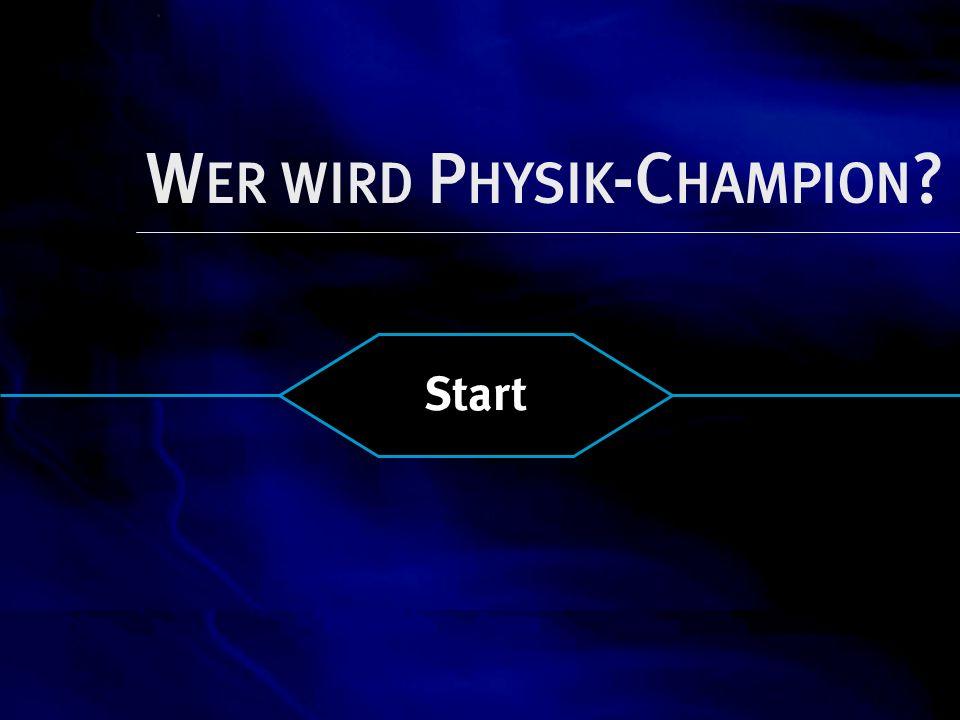 Wer wird Physik-Champion