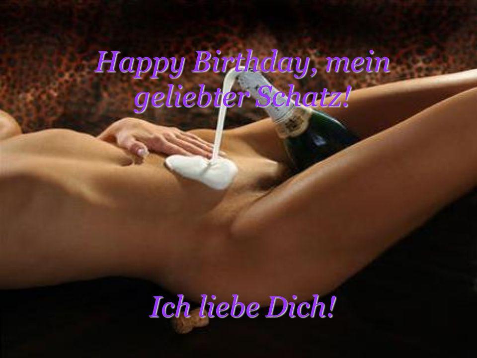 Happy Birthday, mein geliebter Schatz! Ich liebe Dich!