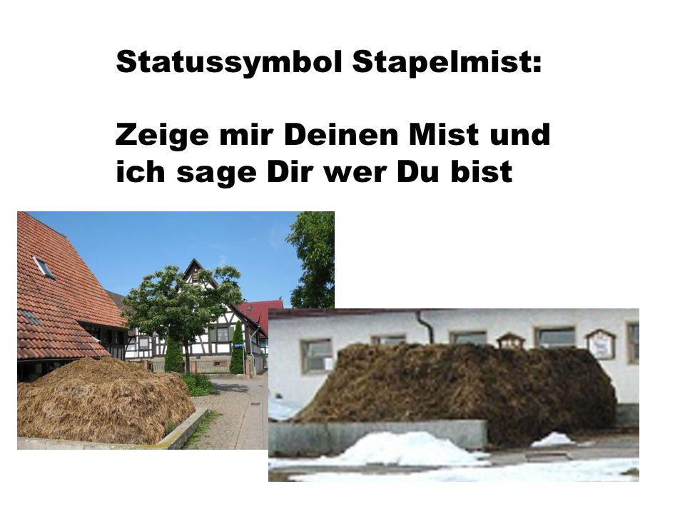 Statussymbol Stapelmist: