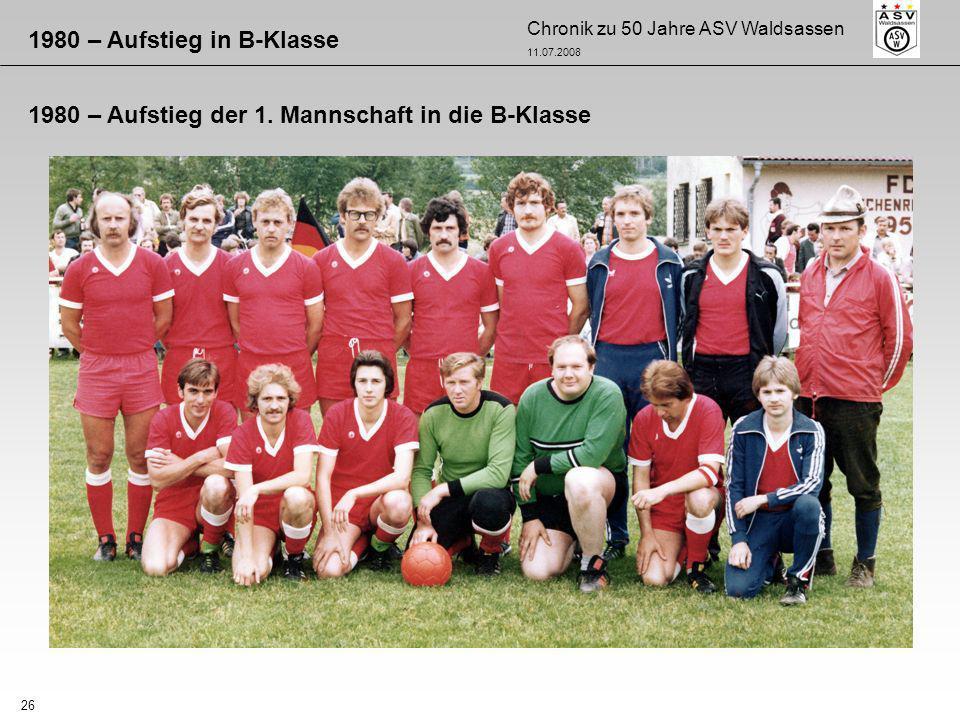 1980 – Aufstieg in B-Klasse 1980 – Aufstieg der 1. Mannschaft in die B-Klasse