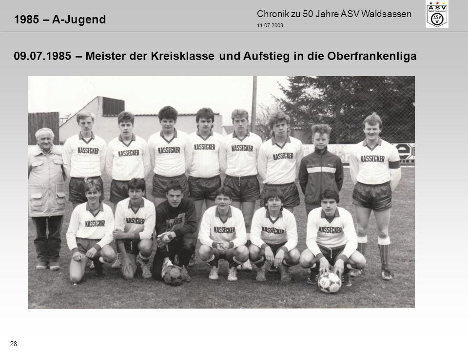 1985 – A-Jugend 09.07.1985 – Meister der Kreisklasse und Aufstieg in die Oberfrankenliga