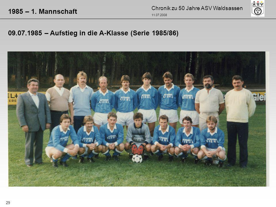 1985 – 1. Mannschaft 09.07.1985 – Aufstieg in die A-Klasse (Serie 1985/86)