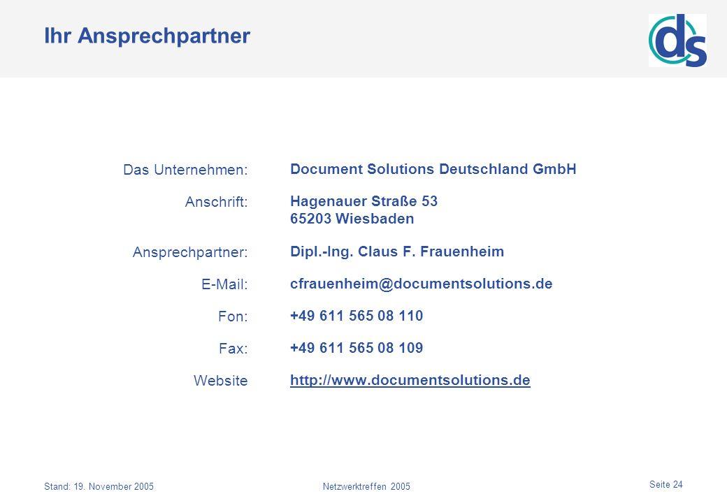 Ihr Ansprechpartner Das Unternehmen: Anschrift: Ansprechpartner:
