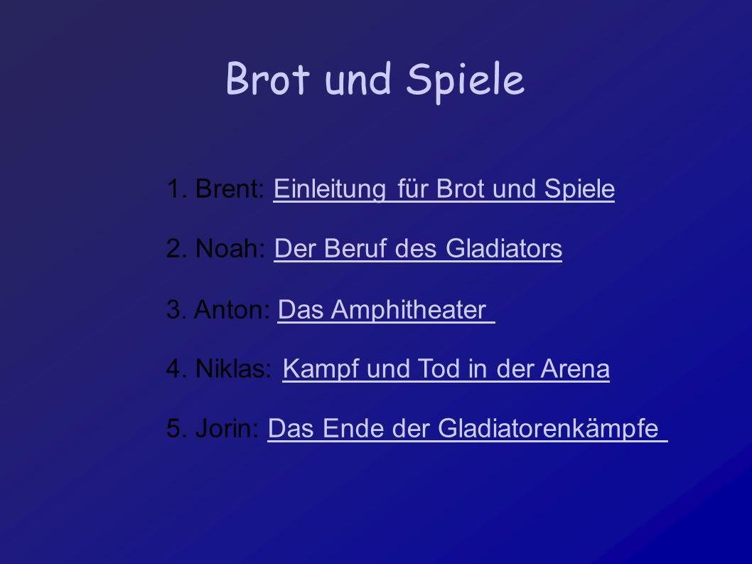 Brot und Spiele 1. Brent: Einleitung für Brot und Spiele