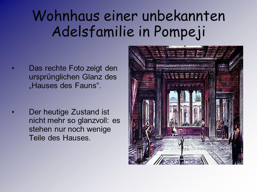 Wohnhaus einer unbekannten Adelsfamilie in Pompeji