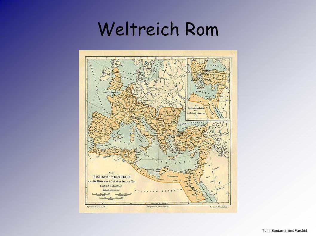 Weltreich Rom Tom, Benjamin und Farshid