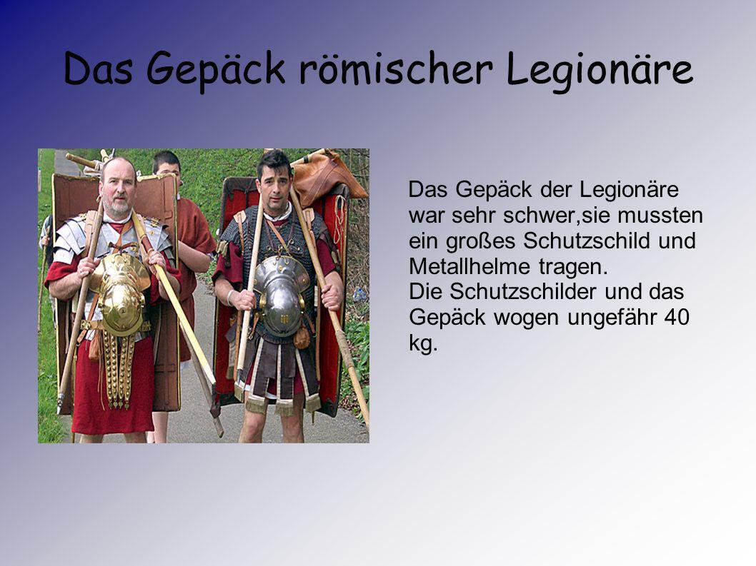 Das Gepäck römischer Legionäre