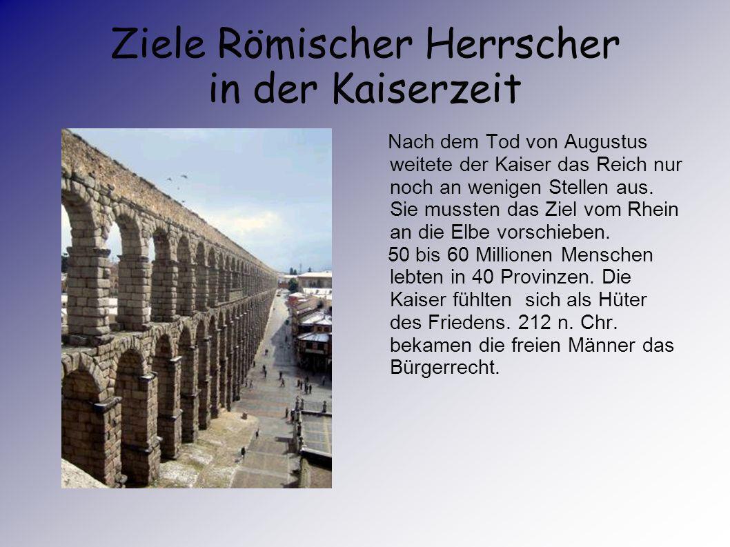 Ziele Römischer Herrscher in der Kaiserzeit