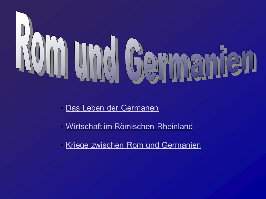 Rom und Germanien Das Leben der Germanen