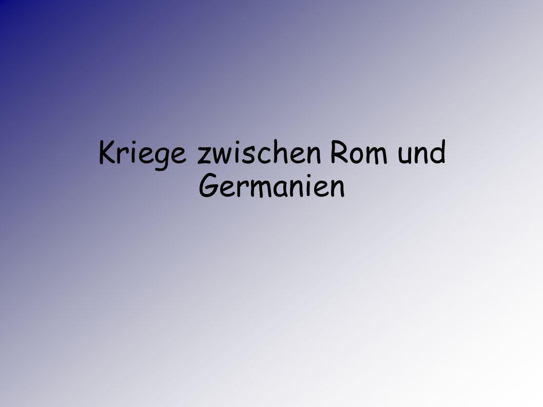 Kriege zwischen Rom und Germanien