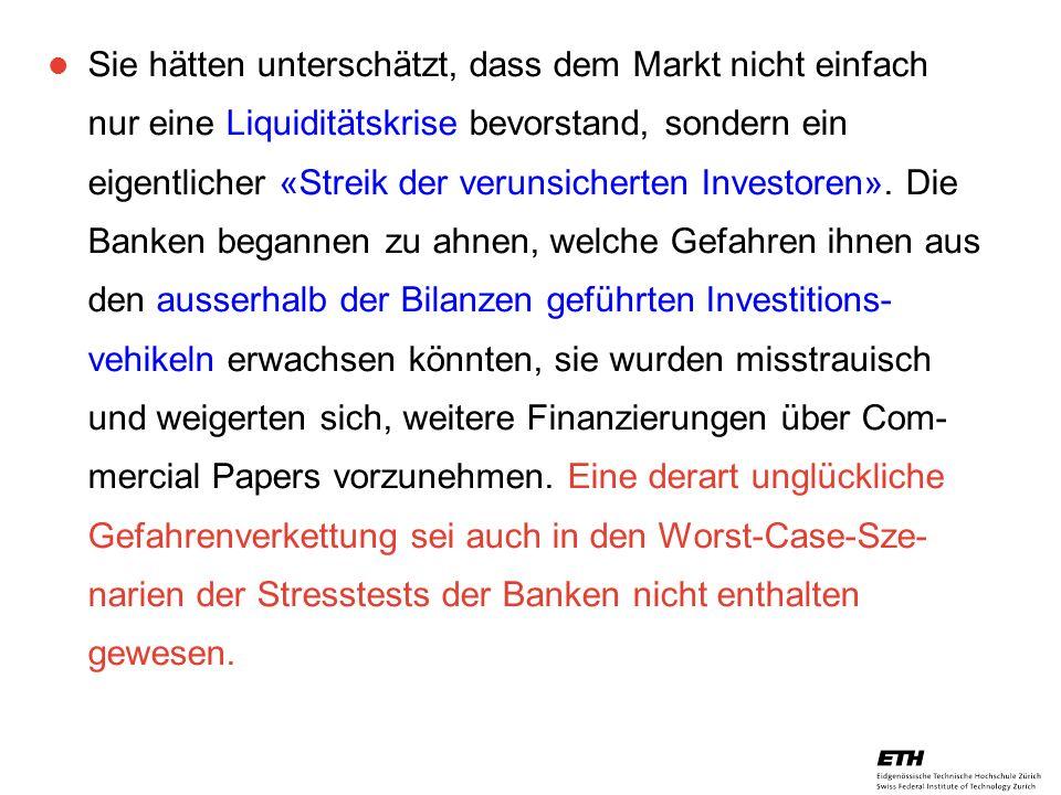 Sie hätten unterschätzt, dass dem Markt nicht einfach nur eine Liquiditätskrise bevorstand, sondern ein eigentlicher «Streik der verunsicherten Investoren».