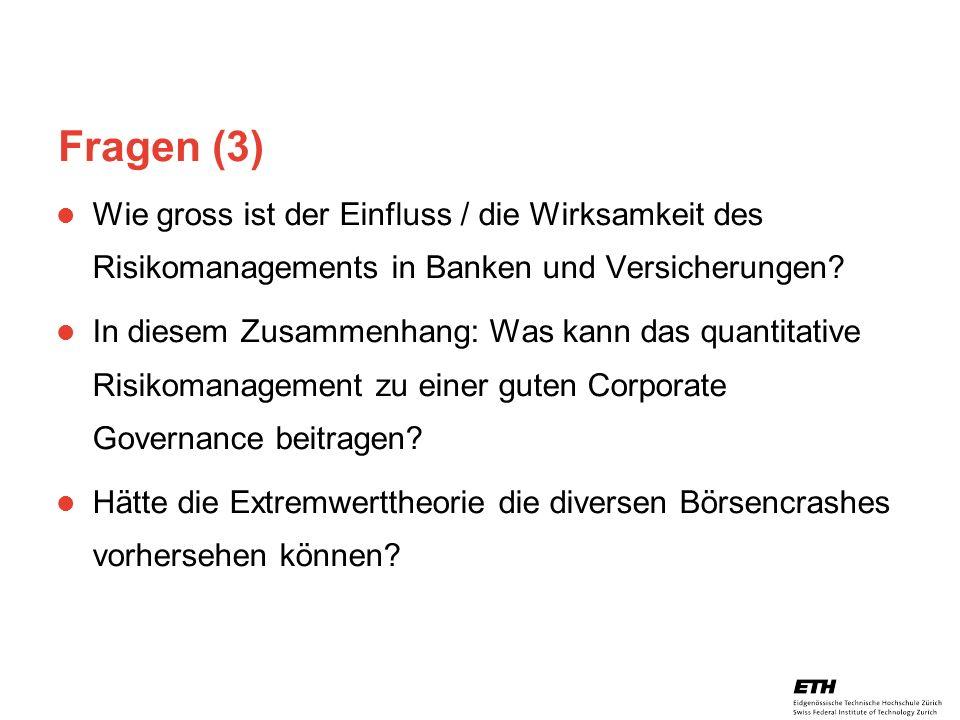 Fragen (3) Wie gross ist der Einfluss / die Wirksamkeit des Risikomanagements in Banken und Versicherungen