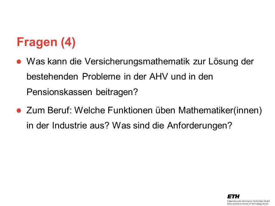 Fragen (4) Was kann die Versicherungsmathematik zur Lösung der bestehenden Probleme in der AHV und in den Pensionskassen beitragen