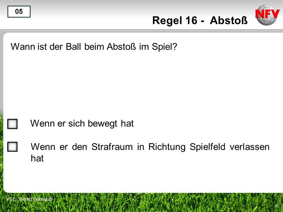 Regel 16 - Abstoß Wann ist der Ball beim Abstoß im Spiel