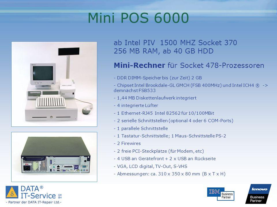 Mini POS 6000 ab Intel PIV 1500 MHZ Socket 370 256 MB RAM, ab 40 GB HDD. Mini-Rechner für Socket 478-Prozessoren.