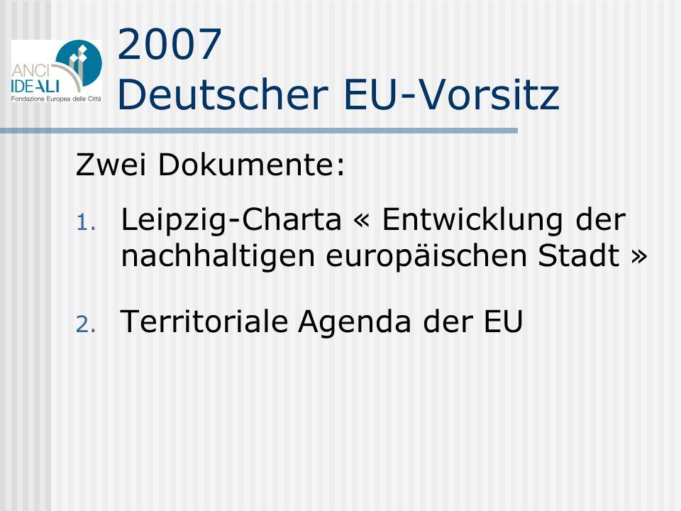 2007 Deutscher EU-Vorsitz Zwei Dokumente:
