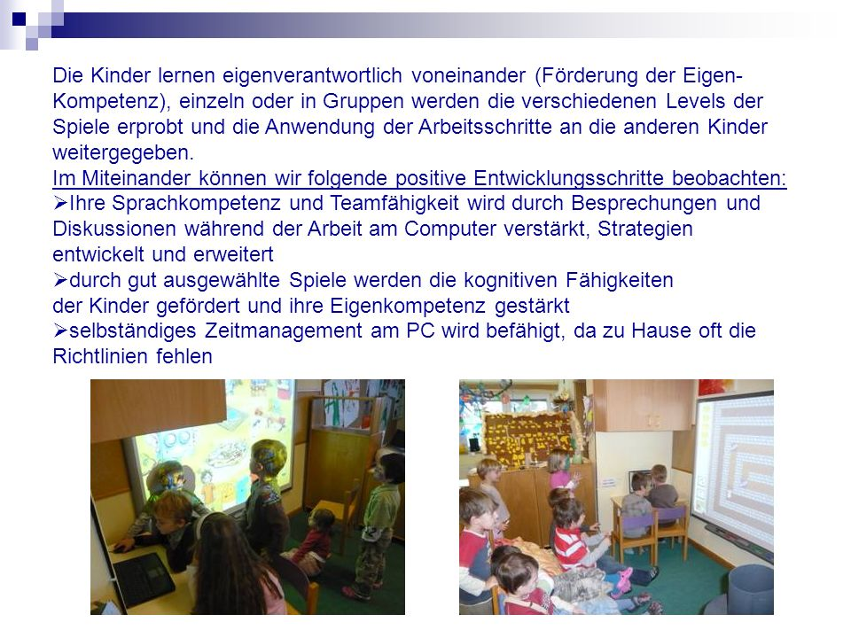Die Kinder lernen eigenverantwortlich voneinander (Förderung der Eigen-