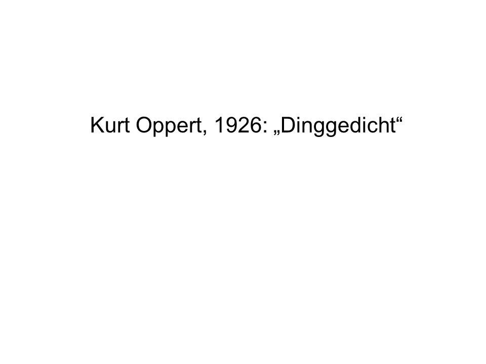 """Kurt Oppert, 1926: """"Dinggedicht"""