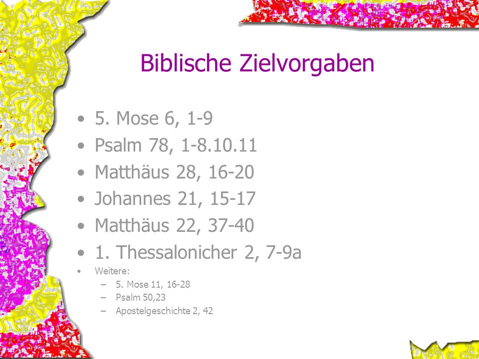 Biblische Zielvorgaben
