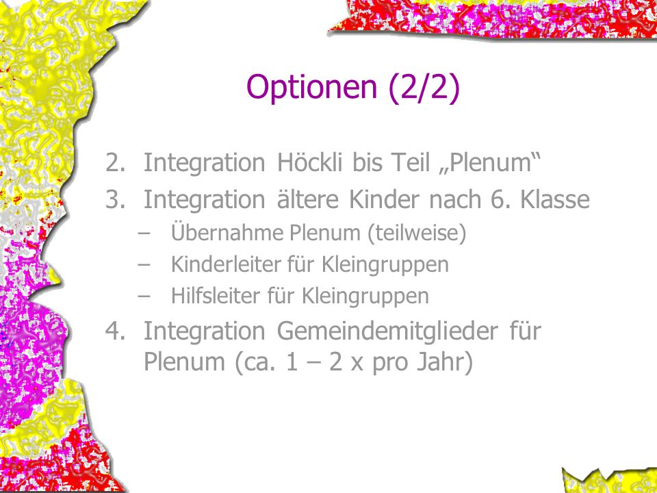"Optionen (2/2) Integration Höckli bis Teil ""Plenum"