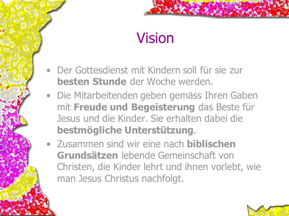 Vision Der Gottesdienst mit Kindern soll für sie zur besten Stunde der Woche werden.