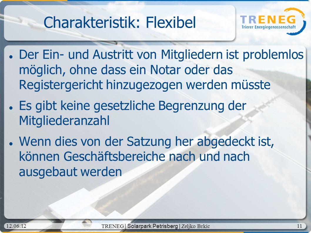 Charakteristik: Flexibel