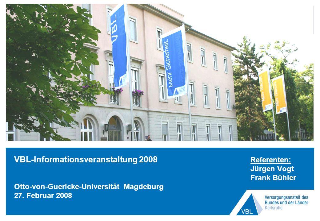 VBL-Informationsveranstaltung 2008. Referenten:. Jürgen Vogt