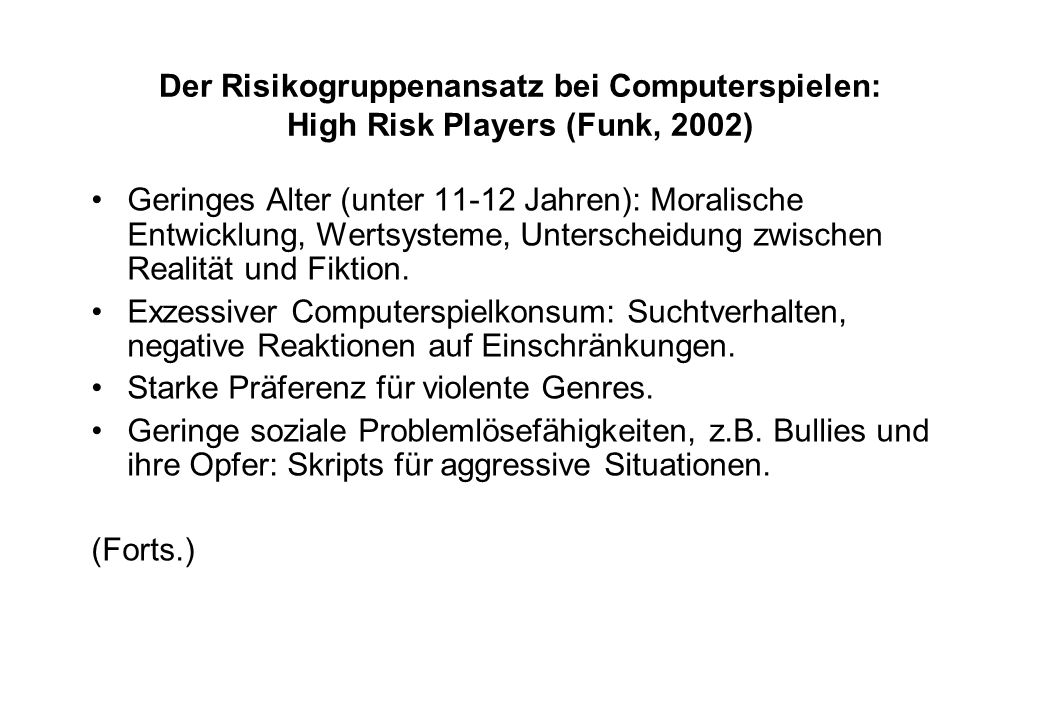 Der Risikogruppenansatz bei Computerspielen: High Risk Players (Funk, 2002)