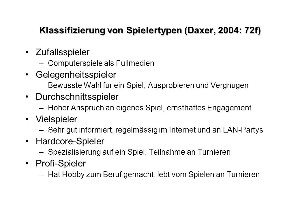 Klassifizierung von Spielertypen (Daxer, 2004: 72f)
