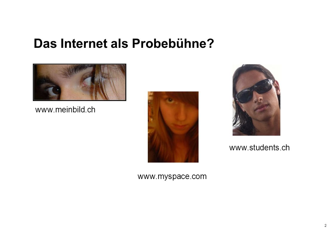Das Internet als Probebühne