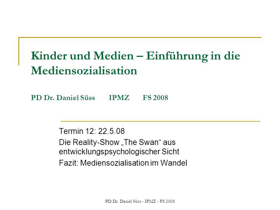 PD Dr. Daniel Süss - IPMZ - FS 2008