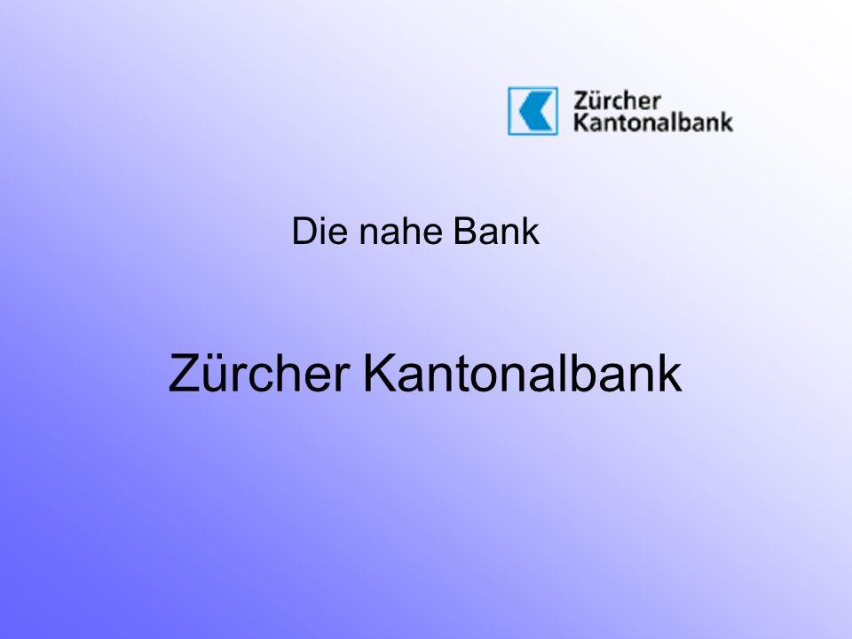 Die nahe Bank Zürcher Kantonalbank