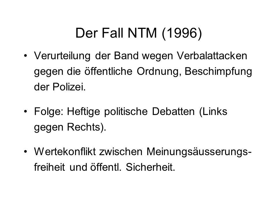Der Fall NTM (1996) Verurteilung der Band wegen Verbalattacken gegen die öffentliche Ordnung, Beschimpfung der Polizei.
