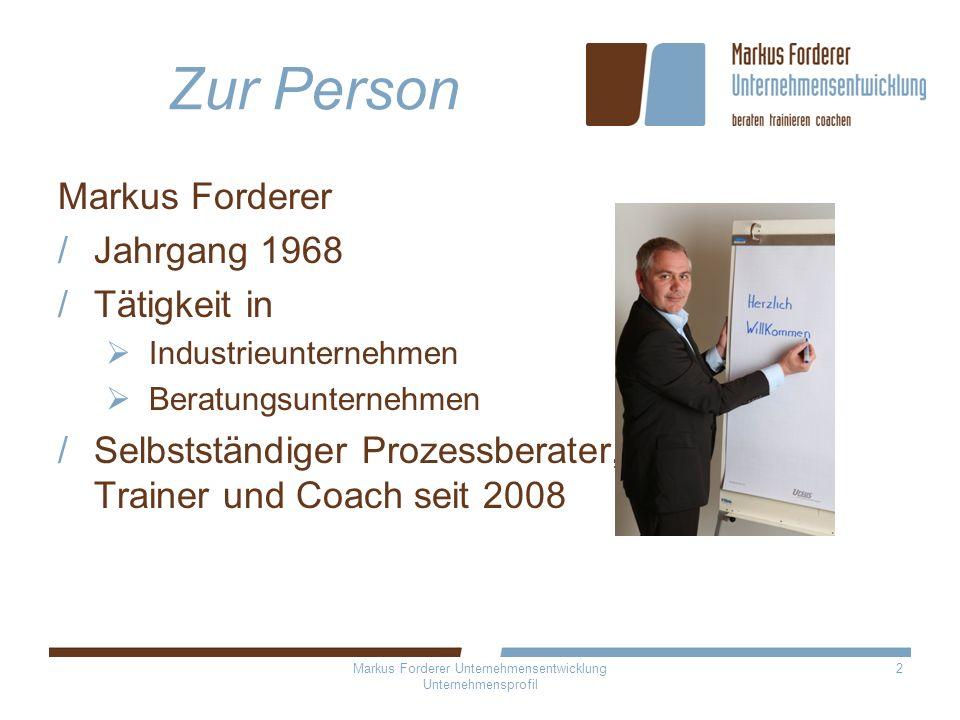 Markus Forderer Unternehmensentwicklung Unternehmensprofil