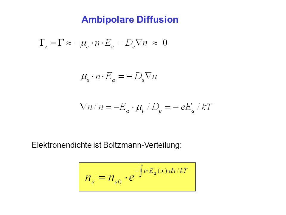 Ambipolare Diffusion Elektronendichte ist Boltzmann-Verteilung: