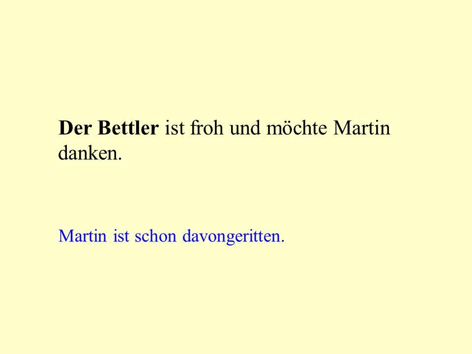 Der Bettler ist froh und möchte Martin danken.