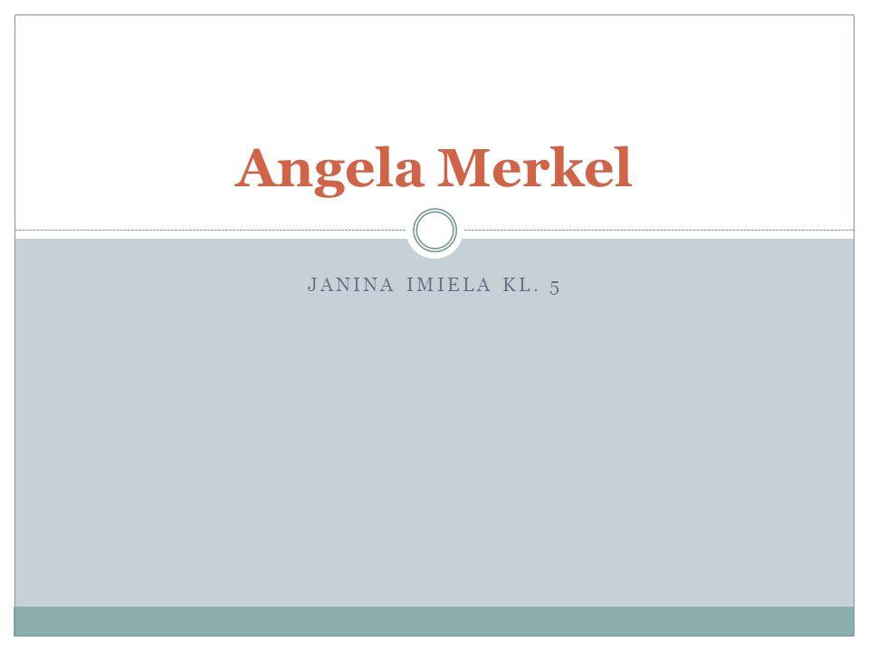 Angela Merkel Janina imiela KL. 5