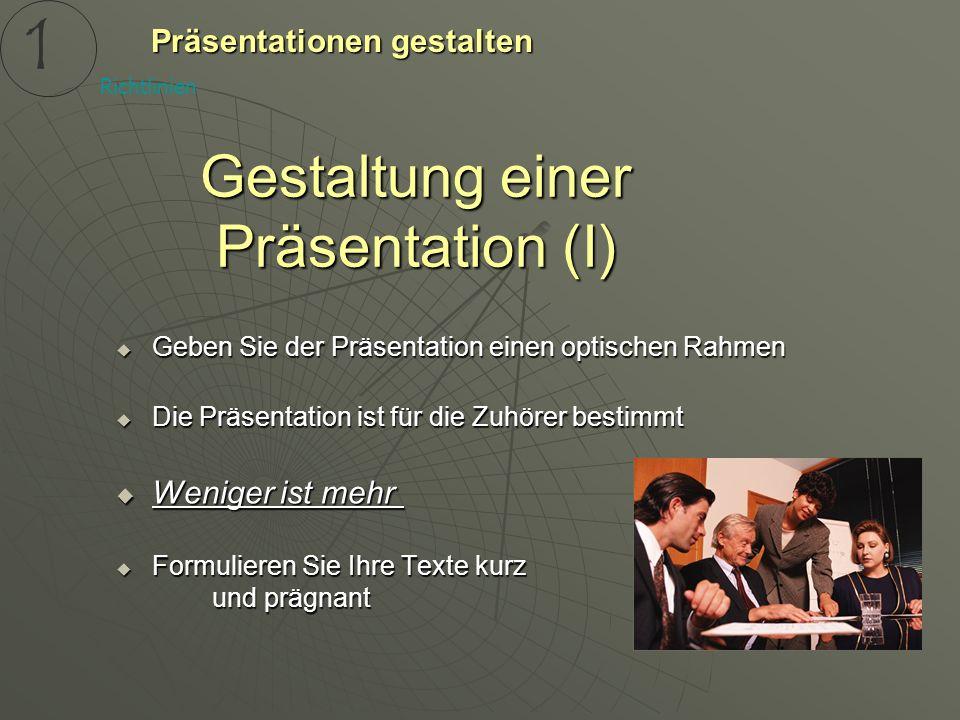 Gestaltung einer Präsentation (I)