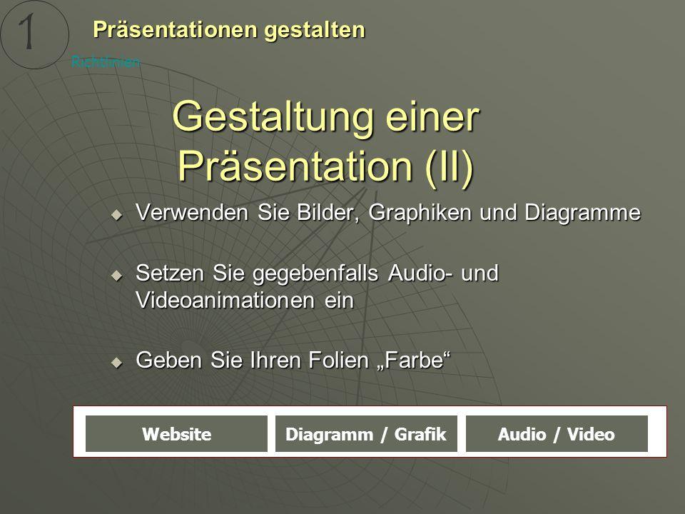 Gestaltung einer Präsentation (II)